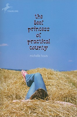 The Beef Princess of Practical County By Houts, Michelle